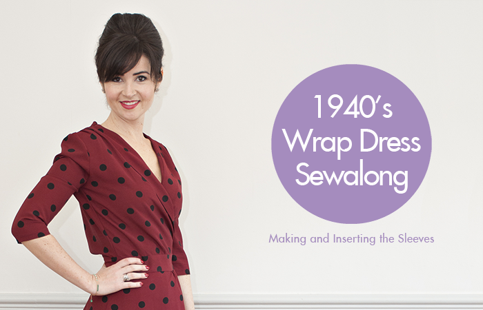 Sew Over It 1940's Wrap Dress sewalong: Inserting the Sleeves
