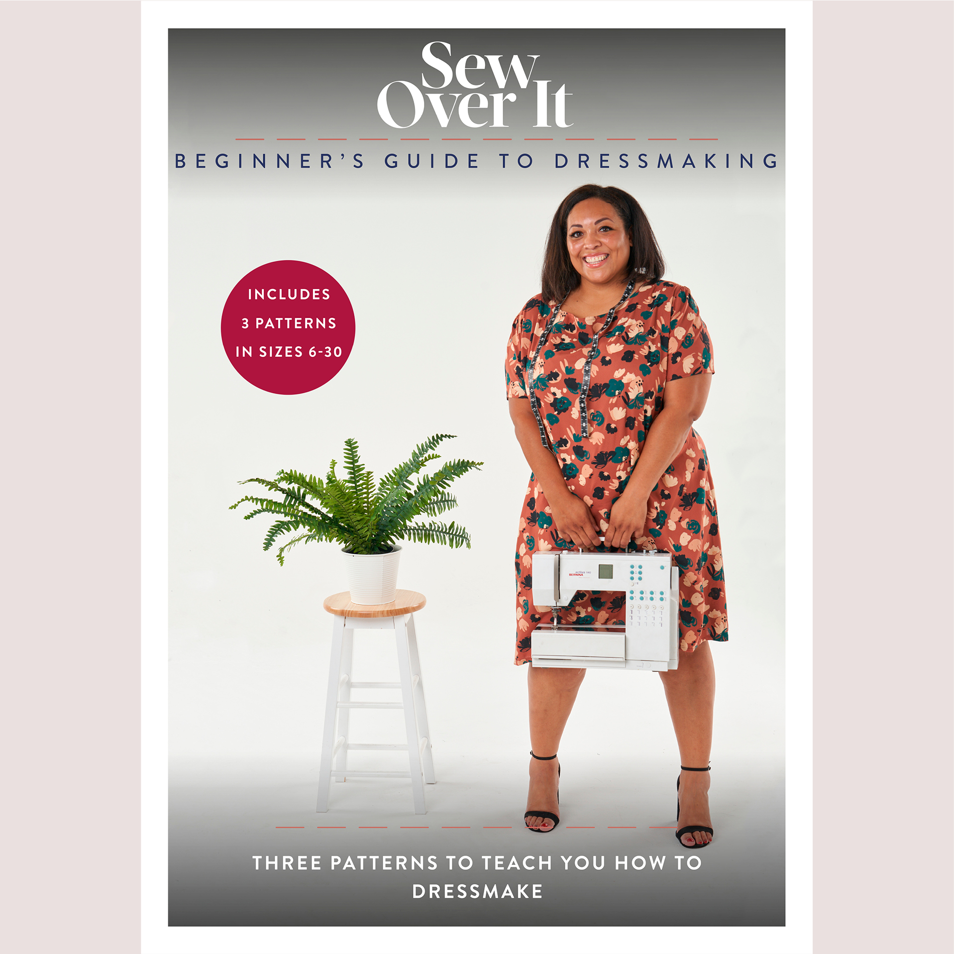 Sew Over It - Beginner's Guide to Dressmaking