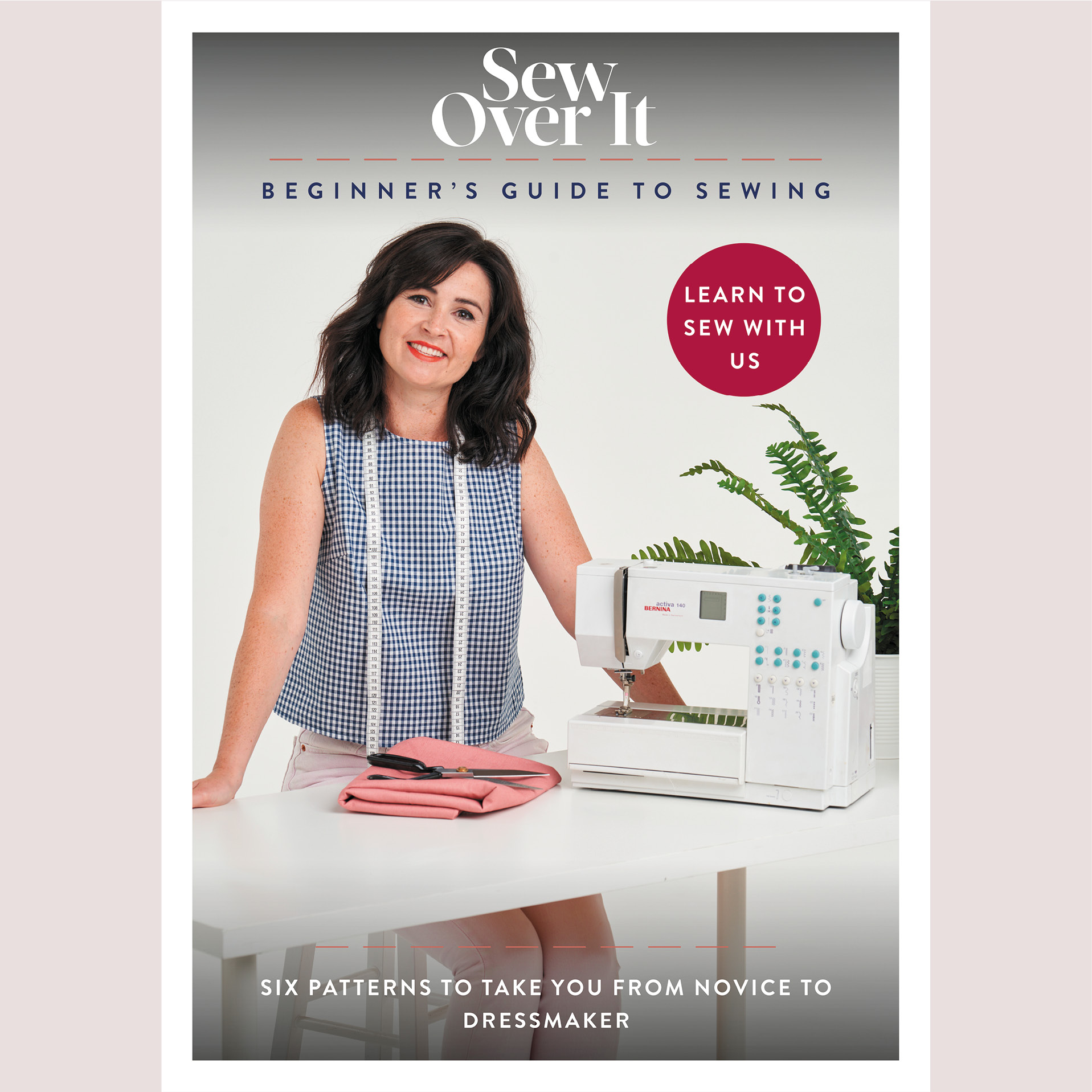 Sew Over It - Beginners Guide to Sewing